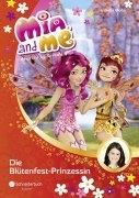 Mia and me Band 9: Die Blütenfest-Prinzessin