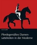 Pferdegemäßes Damensattelreiten in der Moderne