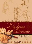 Die Feine Dressur 1 - Von der Kunst Pferde klassisch auszubilden DVD