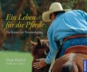 Ein Leben für die Pferde - Die Kunst der Verständigung