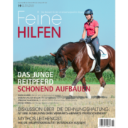 Feine Hilfen Ausgabe 19 - Das junge Reitpferd schonend aufbauen