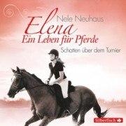 Elena - Ein Leben für Pferde: Schatten über dem Turnier (CD)