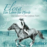 Elena - Ein Leben für Pferde: Das Geheimnis der Oaktree-Farm (CD)