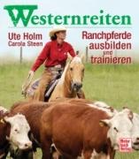 Westernreiten - Ranchpferde ausbilden und trainieren